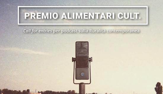PREMIO ALIMENTARI CULT – Call for entries per podcast sulla Ruralità contemporanea